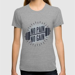 No pain without pain, no diligence no price T-shirt