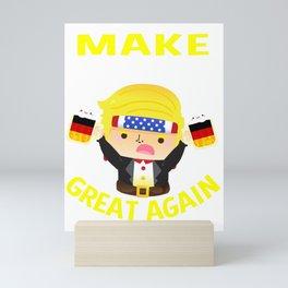 Make Oktoberfest Great Again Trump German Beer Prost Mini Art Print