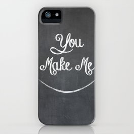 You Make Me Smile - Chalkboard iPhone Case