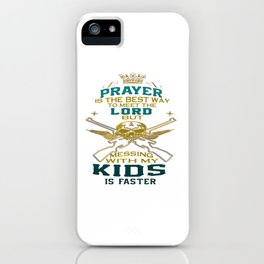 Mess With My Kids! iPhone Case