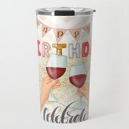 Happy Birthday Selebrate Travel Mug