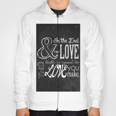 & In the end, the love you take; Lyric Quote. Hoody