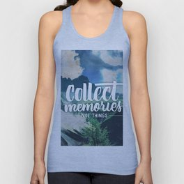 Collect Memories not Things Unisex Tank Top