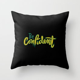 Be confident | trust yourself Throw Pillow