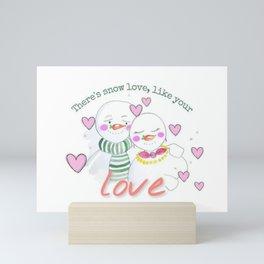 There's Snow Love...... Mini Art Print
