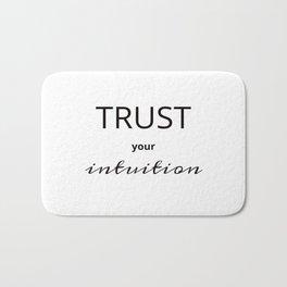 TRUST YOUR INTUITION Bath Mat