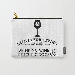 Drink wine & rescue dogs Carry-All Pouch