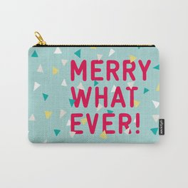 Merry Whatever Carry-All Pouch