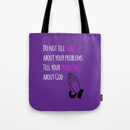 Problems and God Tote Bag