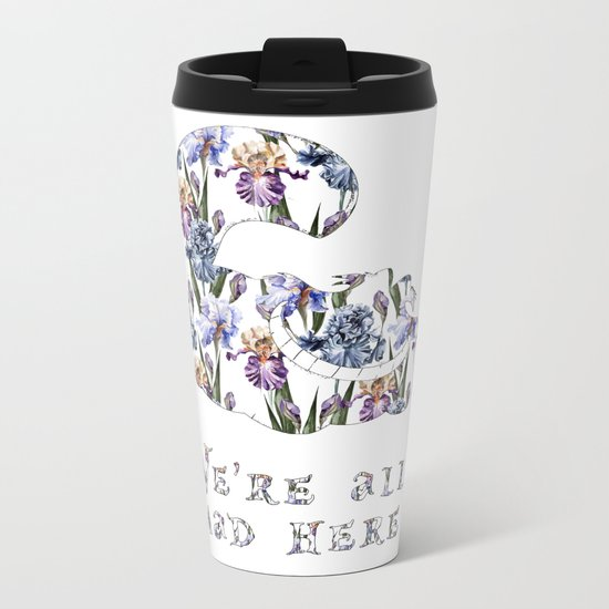 Alice floral designs - Cheshire cat all mad here Metal Travel Mug