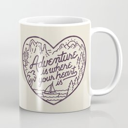 Adventure is where your heart is Coffee Mug
