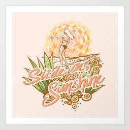 Slide on, Sunshine Art Print