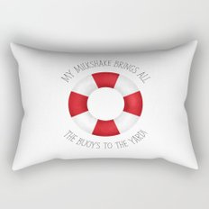 My Milkshake Brings All The Buoys To The Yard! Rectangular Pillow