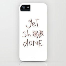 get sh** done - pink scribbles on white iPhone Case