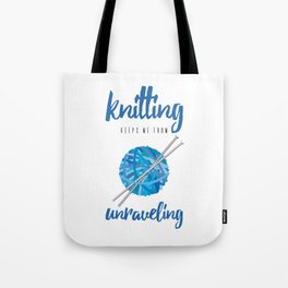Funny Knitting Keeps Me From Unraveling Crafter's Tote Bag