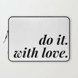do it. with love. Laptop Sleeve