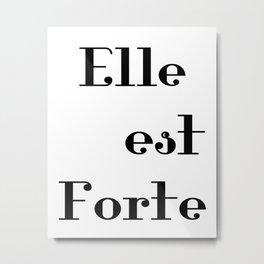 Elle est Forte Metal Print