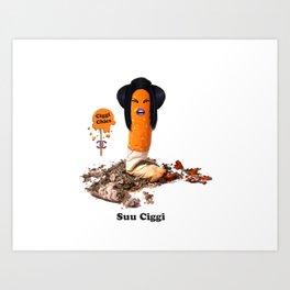 Ciggi Chics - Suu Ciggi Art Print