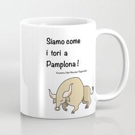 Come tori a Pamplona! Coffee Mug