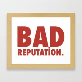 BAD REPUTATION. (Red) Framed Art Print