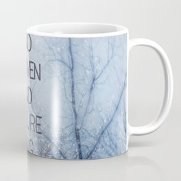 And Heaven And Nature Sing Coffee Mug