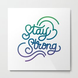 Stay Strong motivational quote lettering in original calligraphic style Metal Print