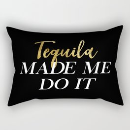 Tequila Made Me Do It Rectangular Pillow