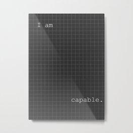 I Am Capable Metal Print