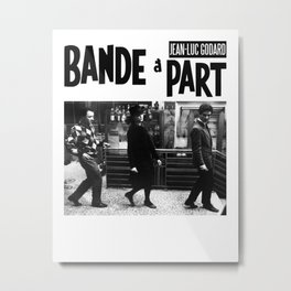 BANDE À PART -NOUVELLE VAGUE- Metal Print