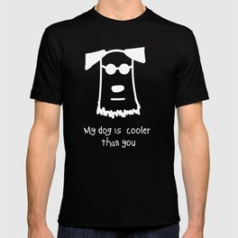 My Dog Is Cooler Than You T-shirt
