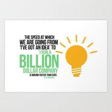 You Can Run a Billion Dollar Company Art Print