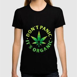 Weed Leaf for Dont Panic Its Organic Funny T-shirt