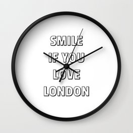 SMILE if you love LONDON Wall Clock