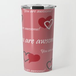 You are awesome by Lu Travel Mug