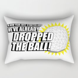 the new year just started and we've already dropped the ball Rectangular Pillow