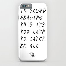 Poke Too Late Slim Case iPhone 6s