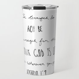 Be Courageous  Travel Mug