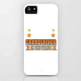 Family Love Bloodline Household Clan Relationship Birth Best Grandfather In The World Gift iPhone Case