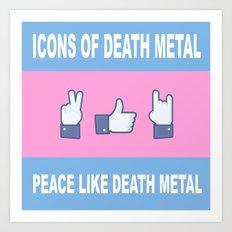 Peace, Like, Death Metal Art Print