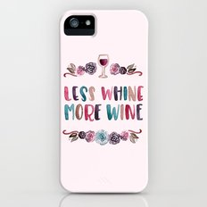 Less Whine More Wine iPhone SE Slim Case