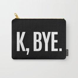 K, BYE OK BYE K BYE KBYE (Black & White) Carry-All Pouch