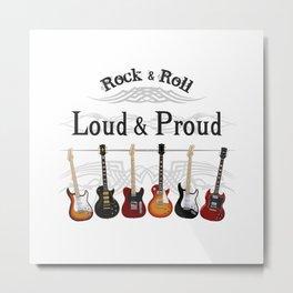 Loud and Proud Guitars Metal Print