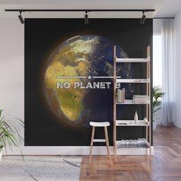 No Planet B Wall Mural