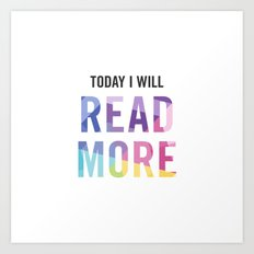 New Year's Resolution - TODAY I WILL READ MORE Art Print