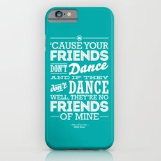 One Hit Wonder- Safety Dance in Teal Slim Case iPhone 6s