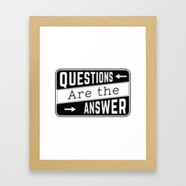 Questions Are The Answer Quote Framed Art Print