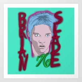 Brian Slade Art Print