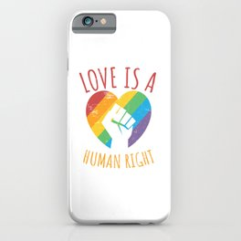 Love Is A Human Right iPhone Case