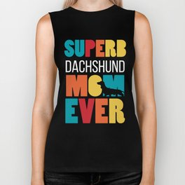 Superb Dachshund Mom Ever Biker Tank