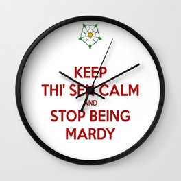 Keep Thi Sen Calm And Stop Being Mardy Wall Clock